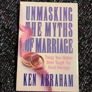 Unmasking The Myths Of Marriage- paperback